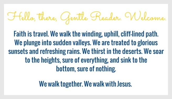 Faith is travel. We walk the winding, (6)